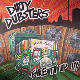 Dirty Dubsters ‎– Fire It Up