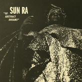 Sun Ra ‎– Of Abstract Dreams