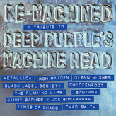 Various ‎– Re-Machined A Tribute To Deep Purple's Machine Head