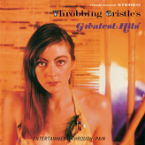 Throbbing Gristle ‎– Greatest Hits - Entertainment Through Pain