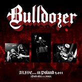Bulldozer ‎– Alive...In Poland 2011 (Back After 22 Years)