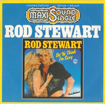 Rod Stewart ‎– Da' Ya' Think I'm Sexy / Dirty Weekend