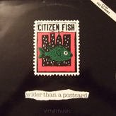 Citizen Fish ‎– Wider Than A Postcard