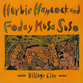 Herbie Hancock And Foday Musa Suso ‎– Village Life