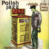 Vistula River Brass Band ‎– Entertainer