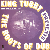 King Tubby ‎– Presents The Roots Of Dub