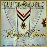 The Crusaders With B.B. King & The Royal Philharmonic Orchestra ‎– Royal Jam