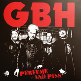 GBH ‎– Perfume And Piss