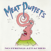 Meat Puppets ‎– No Strings Attached