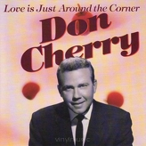 Don Cherry - Love is Just Around the Corner