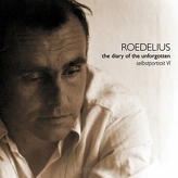 Roedelius ‎– The Diary Of The Unforgotten - Selbstportrait VI