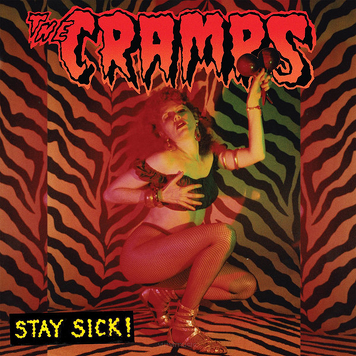 The Cramps ‎– Stay Sick!