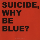 Suicide ‎– Why Be Blue?