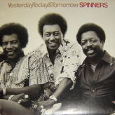 Spinners ‎– Yesterday, Today & Tomorrow