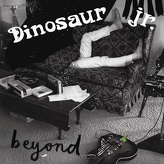 Dinosaur Jr. ‎– Beyond