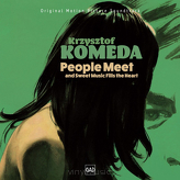 Krzysztof Komeda ‎– People Meet And Sweet Music Fills The Heart (Original Motion Picture Soundtrack)