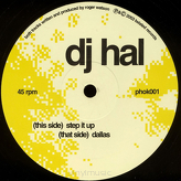 DJ Hal ‎– Dallas / Step It Up