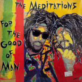 The Meditations ‎– For The Good Of Man