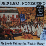 Jello Biafra With Nomeansno ‎– The Sky Is Falling And I Want My Mommy