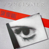 Foreigner ‎– Say You Will