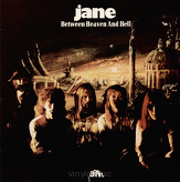 Jane ‎– Between Heaven And Hell