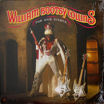 "William ""Bootsy"" Collins ‎– The One Giveth, The Count Taketh Away"