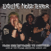 Extreme Noise Terror ‎– From One Extreme To Another - Live At The Fulham Greyhound London 1989