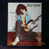 Billy Squier ‎– Don't Say No