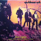 Wishbone Ash ‎– First Lights (April 1970 - May 1971 Studio Sessions)