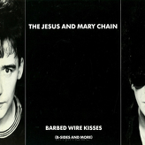 The Jesus And Mary Chain ‎– Barbed Wire Kisses (B-Sides And More)