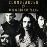 Soundgarden ‎– Beyond This Mortal Coil