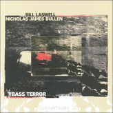 Bill Laswell / Nicholas James Bullen ‎– Bass Terror