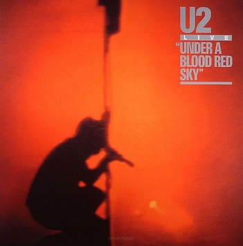 "U2 ‎– Live ""Under A Blood Red Sky"""