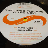 The Good The Bad & The Ugly ‎– Mescalito / Pura Vida