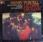 Purcell, Pro Cantione Antiqua, Mark Brown ‎– Laudate Ceciliam & Secular Motets