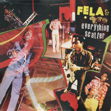 Fela & Africa 70 ‎– Everything Scatter