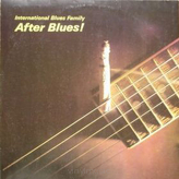 After Blues ‎– International Blues Family