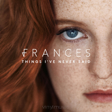 Frances ‎– Things I've Never Said
