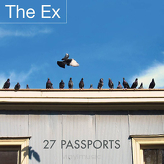 The Ex ‎– 27 Passports