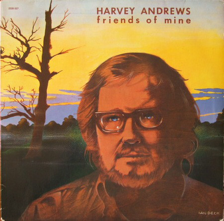 Harvey Andrews ‎– Friends Of Mine